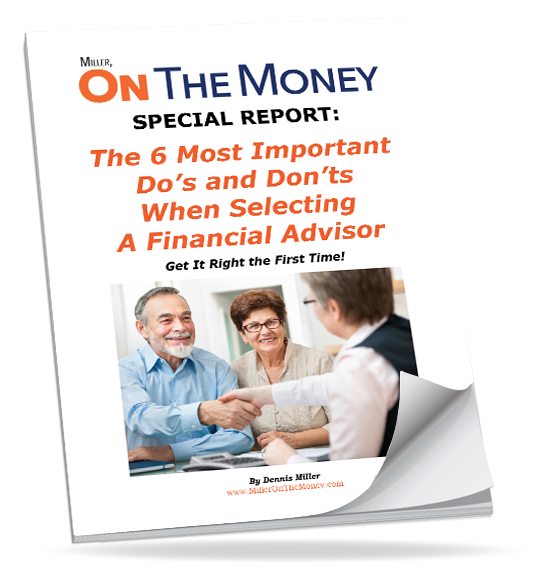 The 6 Most Important Do's and Don'ts When Selecting A Financial Advisor Special Report Cover